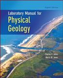 Laboratory Manual for Physical Geology, Jones, Charles and Jones, Norris, 0073524131