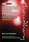Structured Credit Products : Credit Derivatives and Synthetic Securitisation, Choudhry, Moorad and Choudhry, 0470824131
