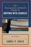 The Rowman and Littlefield Guide to Writing with Sources, James P. Davis, 0742554139