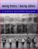 Moving History/Dancing Cultures : A Dance History Reader, , 0819564133