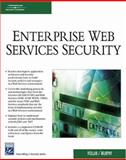 Enterprise Web Services Security, Hollar, Rickland and Murphy, Richard, 1584504137