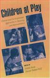 Children at Play : Clinical and Developmental Approaches to Meaning and Representation, , 0195044142