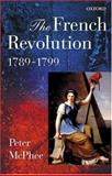 The French Revolution, 1789-1799, McPhee, Peter, 0199244146