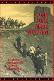 John Ford Made Westerns 9780253214140