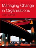 Managing Change in Organizations, Carnall, Colin, 0273704141