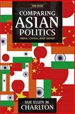 Comparing Asian Politics : India, China, and Japan, Charlton, Sue Ellen M., 081334414X