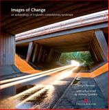 Images of Change : An Archaeology of England's Contemporary Landscape, Penrose, Sefryn, 190562414X