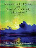 Serenade in C, Op. 48, and Suite No. 4, Op. 61, Peter Ilyitch Tchaikovsky, 0486404145