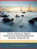 De M Manilii Quae Feruntur Astronomicon Aetate, Gustav Berthold Freier, 1145294146