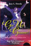 Get up and Groove!, Joey L. Dowdy, 1493164147