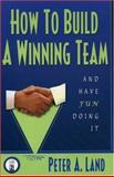How to Build a Winning Team (and Have Fun Doing It!)