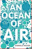 An Ocean of Air, Gabrielle Walker, 015603414X
