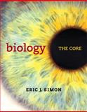 Biology : The Core Plus MasteringBiology with EText -- Access Card Package, Simon, Eric J., 0321744144