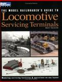 The Model Railroader's Guide to Locomotive Servicing Terminals, Martin J. McGuirk, 0890244146