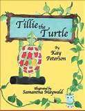 Tillie the Turtle, Kay Peterson, 1469184141