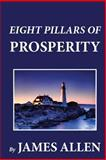 Eight Pillars of Prosperity, James Allen, 1481274147
