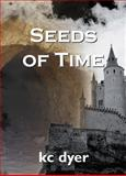 Seeds of Time, K. C. Dyer, 1550024140