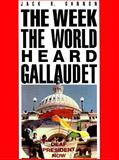 The Week the World Heard Gallaudet, Gannon, Jack R., 1563684144