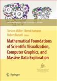 Mathematical Foundations of Scientific Visualization, Computer Graphics, and Massive Data Exploration, , 3642064140