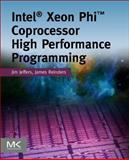 Intel Xeon Phi Coprocessor High Performance Programming, Jeffers, James and Reinders, James, 0124104142