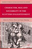 Character, Self, and Sociability in the Scottish Enlightenment, , 0230104142