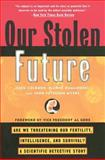 Our Stolen Future, Theo Colborn and Dianne Dumanoski, 0452274141