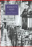 Ruskin's God, Wheeler, Michael, 0521574145