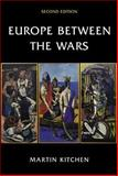 Europe Between the Wars, Kitchen, Martin, 058289414X