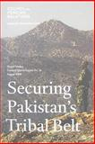 Securing Pakistan's Tribal Belt, Markey, Daniel S., 0876094140