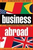 Business Abroad : A Quick Guide to International Business Transactions, Koslow, Lawrence E., 0884154149