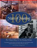 100 Years of Hunting, Voyageur Press Editors, 0896584143