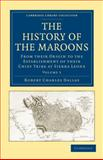 The History of the Maroons Vol. 1 : From Their Origin to the Establishment of Their Chief Tribe at Sierra Leone, Dallas, Robert Charles, 1108024149
