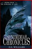The Nememiah Chronicles, D. S. Williams, 1499634145