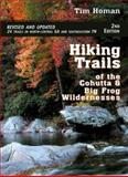 Hiking Trails of the Cohutta and Big Frog Wildernesses, Tim Homan, 1561454141