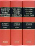 Water Rights Laws in the Nineteen Western States, Hutchins, Wells A., 1584774142