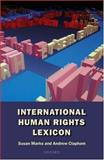 International Human Rights Lexicon, Marks, Susan and Clapham, Andrew, 0198764146