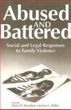 Abused and Battered : Social and Legal Responses to Family Violence, , 0202304140