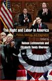 The Right and Labor in America : Politics, Ideology, and Imagination, , 0812244141