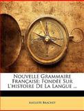 Nouvelle Grammaire Française, Auguste Brachet, 1148474145
