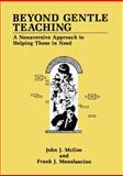 Beyond Gentle Teaching : A Nonaversive Approach to Helping Those in Need, McGee, J. J. and Menolascino, F. J., 1475794142