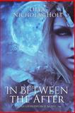 In Between the After, Lilla Nicholas-Holt, 1492904147