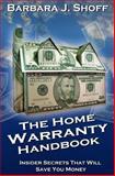 The Home Warranty Handbook, Barbara Shoff, 1494294141