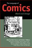 The Language of Comics : Word and Image, , 1578064147