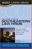 Vault Guide to the Top Southeastern Law Firms, Brian Dalton and Vault Staff, 1581314140