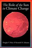 The Role of the Sun in Climate Change, Hoyt, Douglas V. and Schatten, Kenneth H., 019509414X