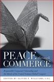 Peace Through Commerce : Responsible Corporate Citizenship and the Ideals of the United Nations Global Compact, , 0268044147