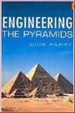 Engineering the Pyramids, Dick Parry, 075093414X