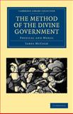 The Method of the Divine Government : Physical and Moral, McCosh, James, 1108004148