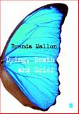 Dying, Death and Grief : Working with Adult Bereavement, Mallon, Brenda, 1412934141
