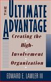 The Ultimate Advantage : Creating the High-Involvement Organization, Lawler, Edward E., III, 1555424147